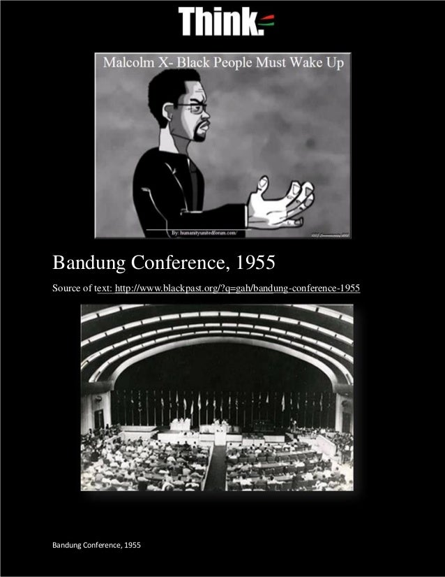 Bandung Conference, 1955Source of text: http://www.blackpast.org/?q=gah/bandung-conference-1955Bandung Conference, 1955