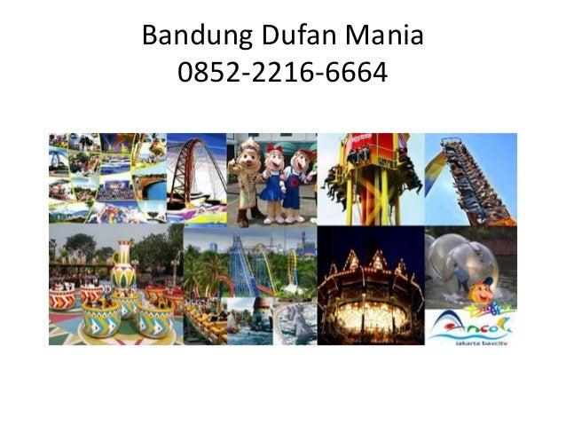 Bandung Dufan Mania 0852-2216-6664