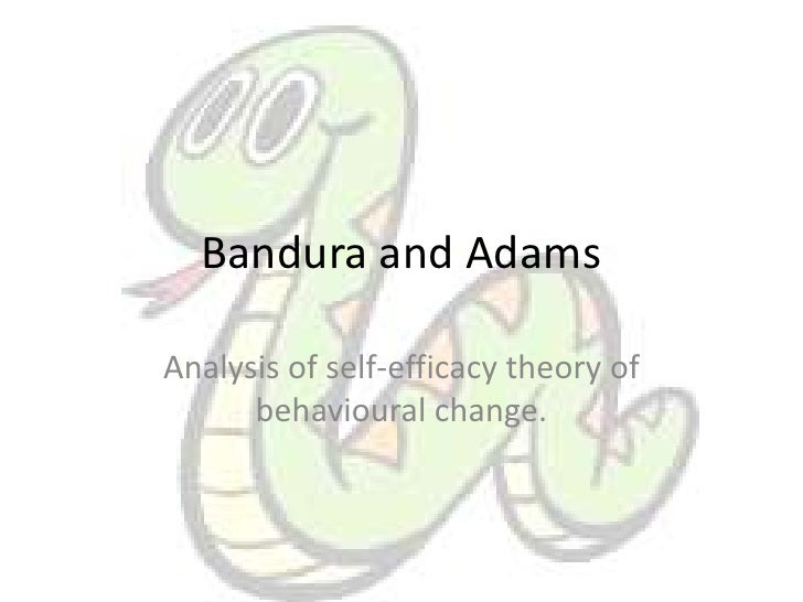 Bandura and Adams<br />Analysis of self-efficacy theory of behavioural change. <br />