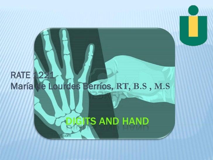 RATE 1221María de Lourdes Berríos, RT, B.S , M.S             DIGITS AND HAND