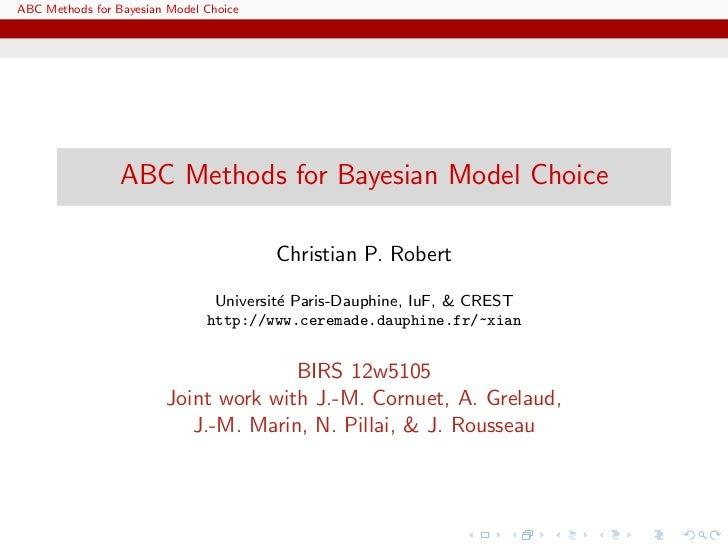 ABC Methods for Bayesian Model Choice                 ABC Methods for Bayesian Model Choice                               ...