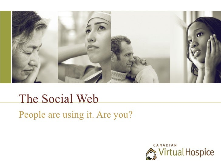 The Social WebPeople are using it. Are you?