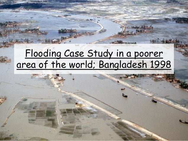 Flooding Case Study in a poorer area of the world; Bangladesh 1998
