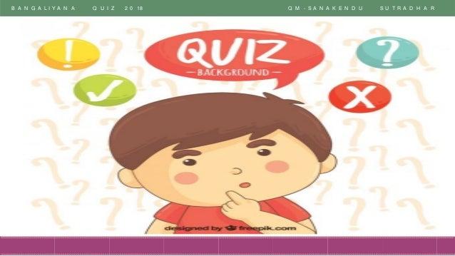 B A N G A L I Y A N A Q U I Z 2 0 18 Q M - S A N A K E N D U S U T R A D H A R 17 X language is spoken in parts of Assam a...