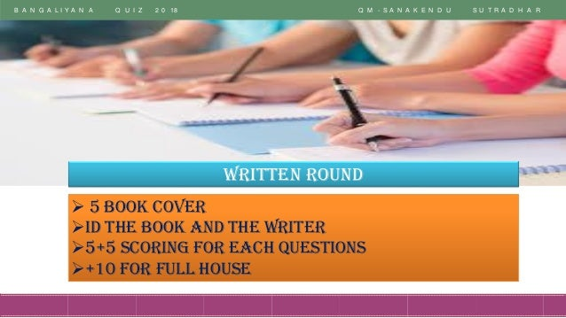 B A N G A L I Y A N A Q U I Z 2 0 18 Q M - S A N A K E N D U S U T R A D H A R Written Round ➢ 5 Book Cover ➢Id The Book A...