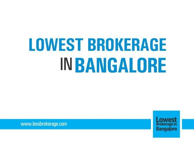 Lowest Brokerage in Bangalore