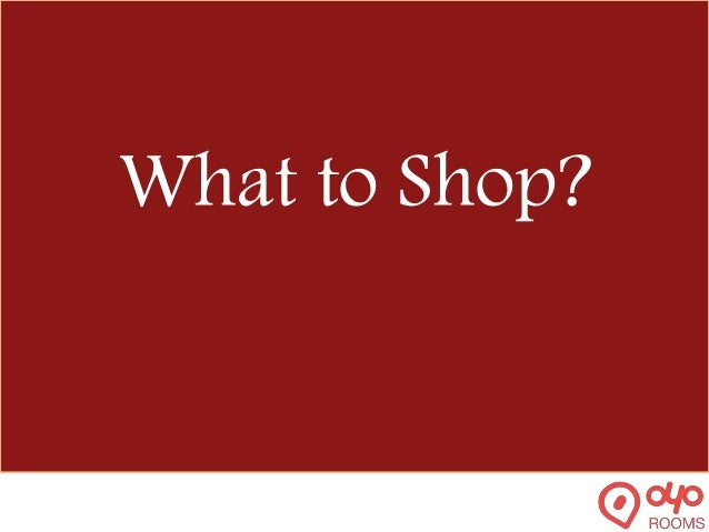 What to Shop?