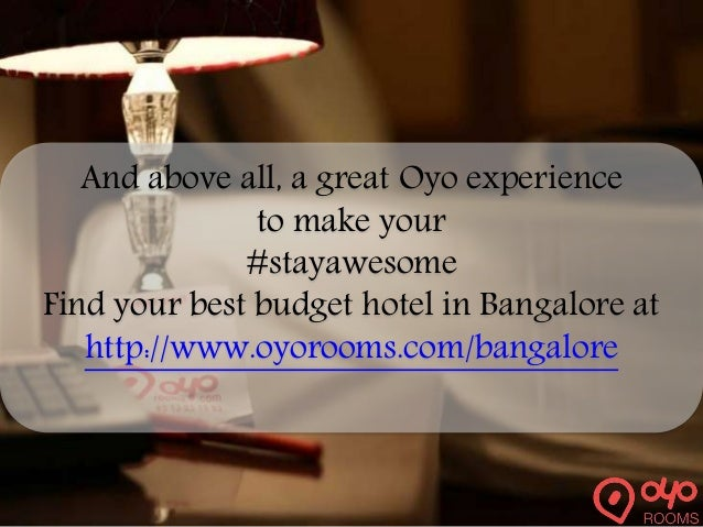 And above all, a great Oyo experience to make your #stayawesome Find your best budget hotel in Bangalore at http://www.oyo...