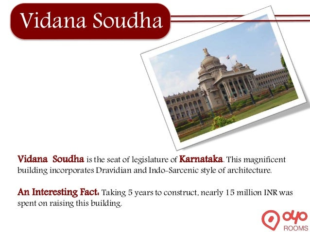 Vidana Soudha Vidana Soudha is the seat of legislature of Karnataka. This magnificent building incorporates Dravidian and ...