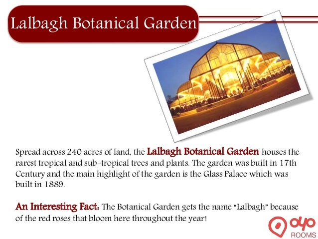 Lalbagh Botanical Garden Spread across 240 acres of land, the Lalbagh Botanical Garden houses the rarest tropical and sub-...