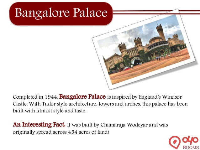 Bangalore Palace Completed in 1944, Bangalore Palace is inspired by England's Windsor Castle. With Tudor style architectur...