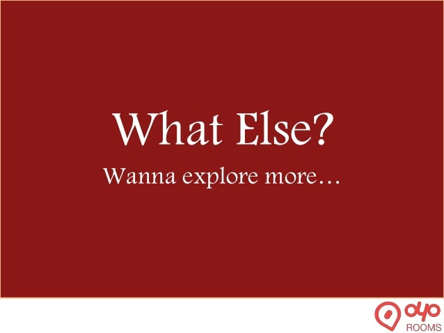 What Else? Wanna explore more…