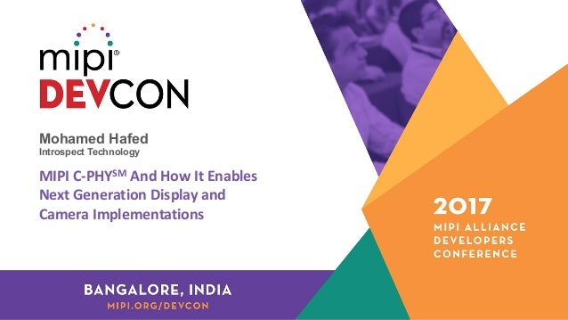 MIPI DevCon Bangalore 2017: C-PHY and How it Enables Next