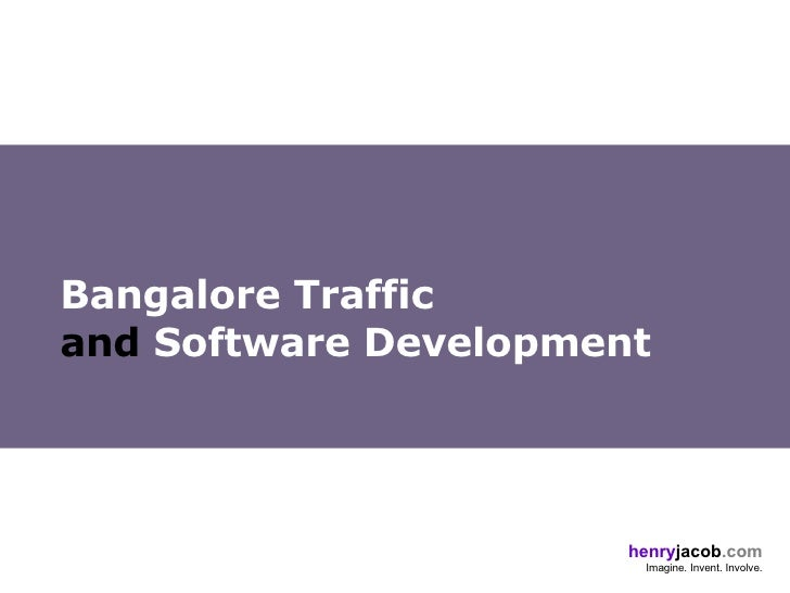 Bangalore Traffic  and  Software Development