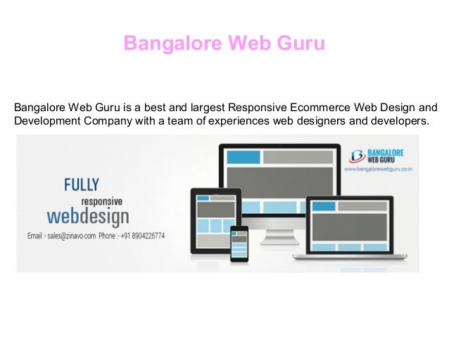 Bangalore Web Guru Bangalore Web Guru is a best and largest Responsive Ecommerce Web Design and Development Company with a...