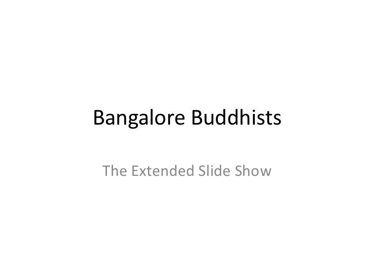 Bangalore Buddhists The Extended Slide Show