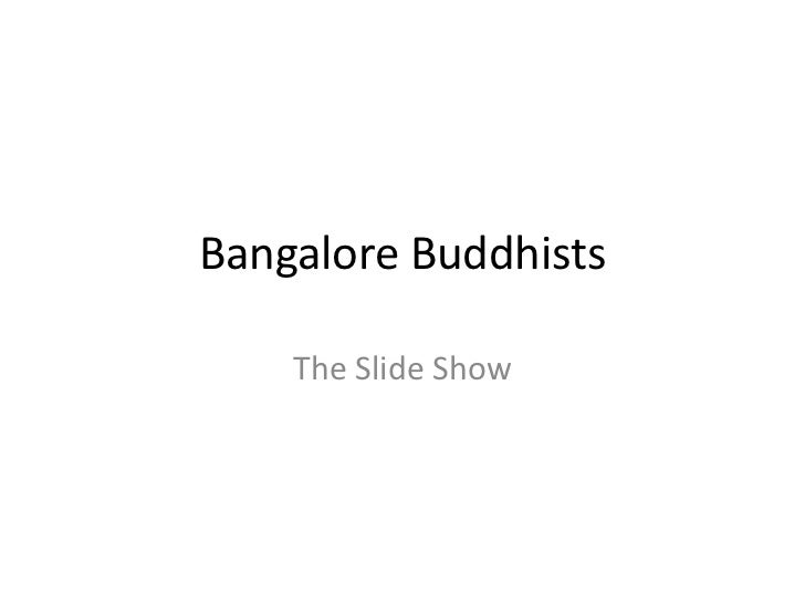Bangalore Buddhists    The Slide Show