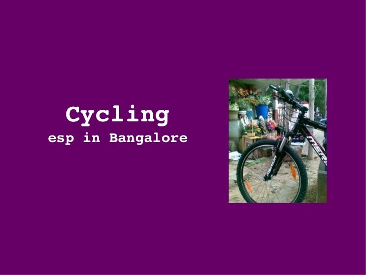 Cycling esp in Bangalore