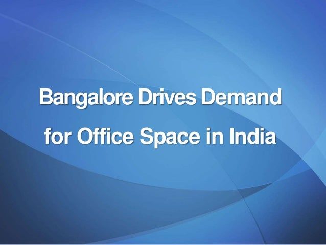 Bangalore Drives Demand for Office Space in India