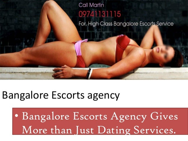 Bangalore Escorts agency • Bangalore Escorts Agency Gives More than Just Dating Services.