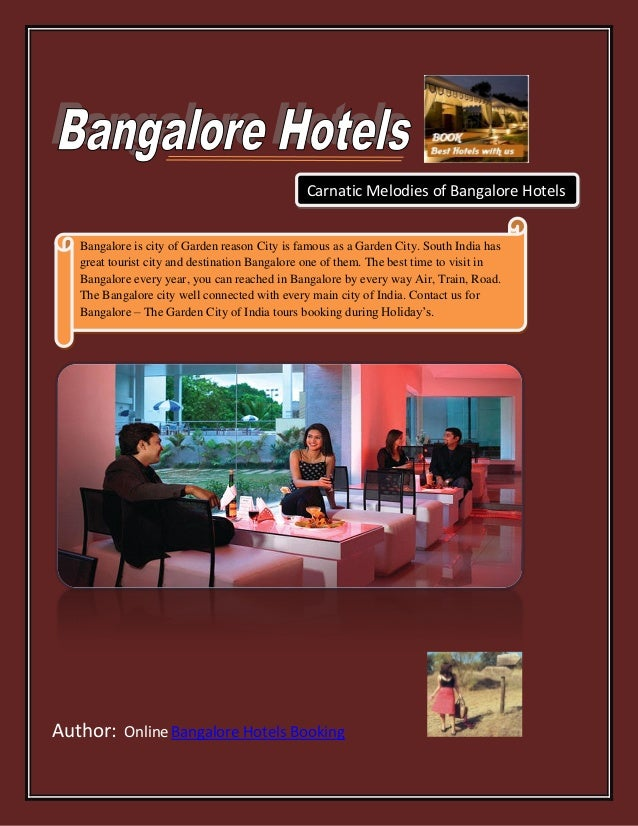 Carnatic Melodies of Bangalore Hotels   Bangalore is city of Garden reason City is famous as a Garden City. South India ha...