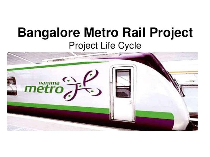 Bangalore Metro Rail Project        Project Life Cycle