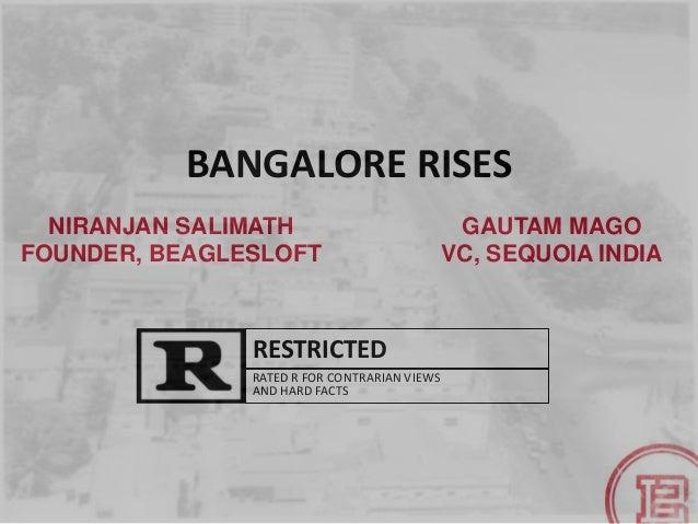 BANGALORE RISES NIRANJAN SALIMATH FOUNDER, BEAGLESLOFT RATED R FOR CONTRARIAN VIEWS AND HARD FACTS RESTRICTED GAUTAM MAGO ...