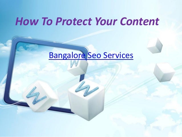 How To Protect Your Content Bangalore Seo Services