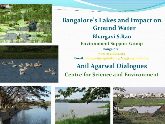 Bangalore's Lakes and Impact on         Ground Water              Bhargavi S.Rao      Environment Support Group           ...