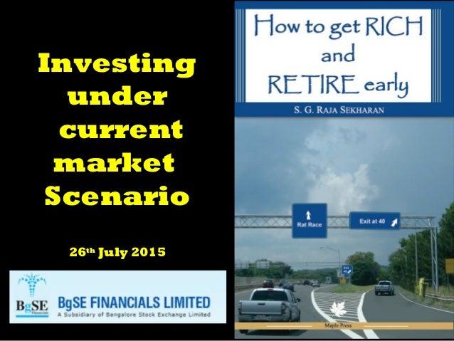Investing under current market Scenario 26th July 2015