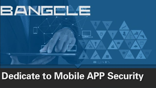 Dedicate to Mobile APP Security