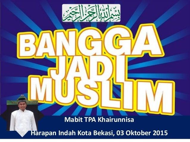 Mabit TPA Khairunnisa Harapan Indah Kota Bekasi, 03 Oktober 2015