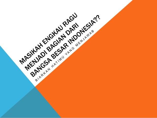 TANTANGAN INTERNAL PLURALITAS SARA (SUKU, AGAMA DAN RAS) FAKTOR PEMERSATU FAKTOR PEMECAH BHINEKA TUNGGAL IKA BHINEKA (ME)R...