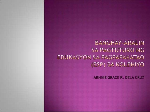 Layunin: Pagkatapos ng aralin, ang mga mag-aaral ay inaasahang 1. Nakakikilala ng mga pagpapahalaga ng mga Pilipino (C) 2....