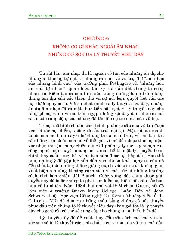 Brian Greene 12 http://ebooks.vdcmedia.com CHÛÚNG 6: KHÖNG COÁ GÒ KHAÁC NGOAÂI ÊM NHAÅC: NHÛÄNG CÚ SÚÃ CUÃA LYÁ THUYÏËT SI...