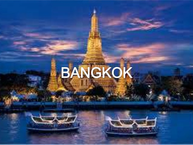"GENERAL INFORMATION Bangkok mean ""city of angels"" Bangkok is the capital city of Thailand, situated in the Chao Phraya Riv..."