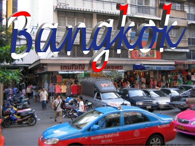 http://www.authorstream.com/Presentation/michaelasanda-1910488-bangkok-bon-appetit/