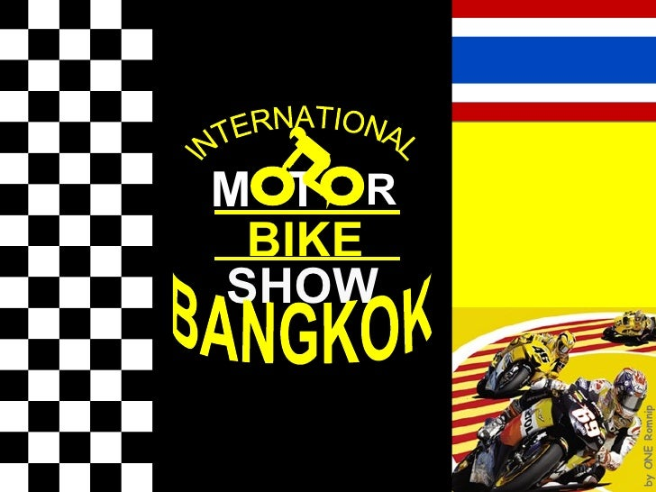 M T R BIKE SHOW lNTERNATIONAL BANGKOK by ONE Romnip