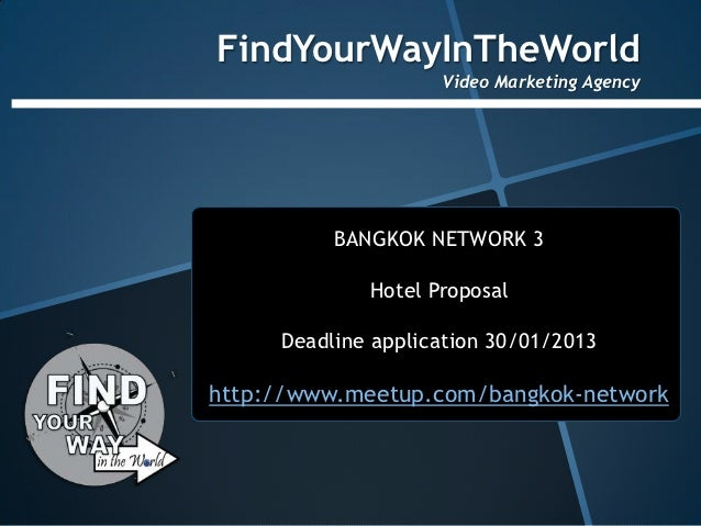 FindYourWayInTheWorld                    Video Marketing Agency          BANGKOK NETWORK 3             Hotel Proposal     ...