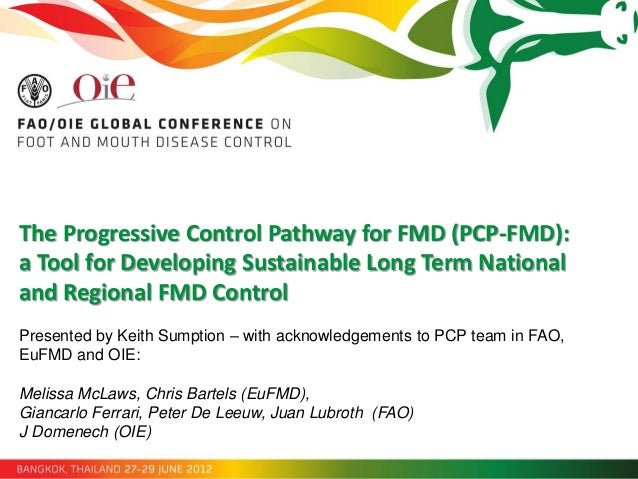 The Progressive Control Pathway for FMD (PCP-FMD):a Tool for Developing Sustainable Long Term Nationaland Regional FMD Con...