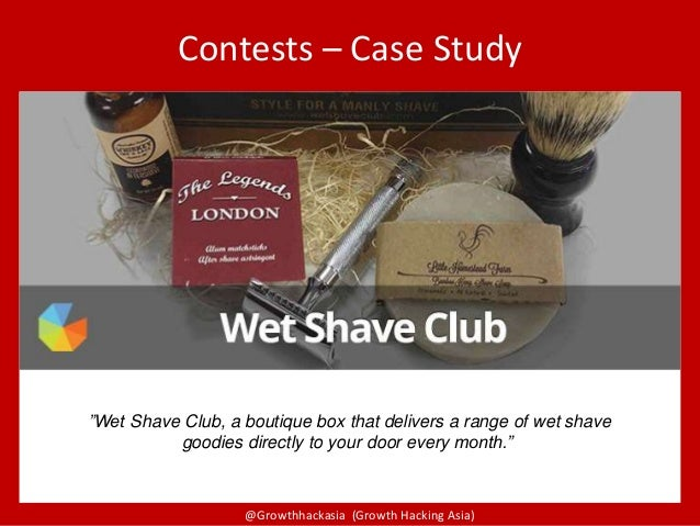 """@Growthhackasia (Growth Hacking Asia) Contests – Case Study """"Wet Shave Club, a boutique box that delivers a range of wet s..."""