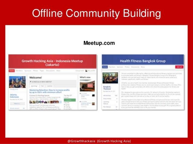 @Growthhackasia (Growth Hacking Asia) Offline Community Building Meetup.com