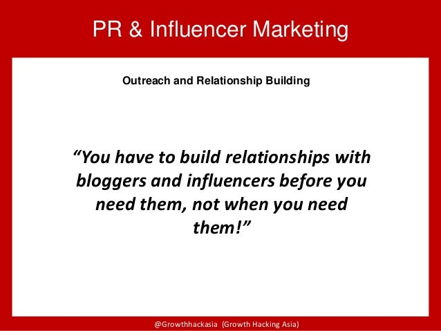 """@Growthhackasia (Growth Hacking Asia) PR & Influencer Marketing """"You have to build relationships with bloggers and influen..."""