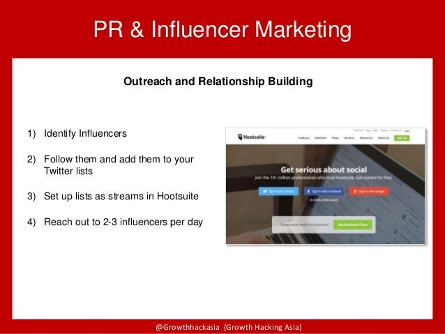 @Growthhackasia (Growth Hacking Asia) PR & Influencer Marketing Outreach and Relationship Building 1) Identify Influencers...
