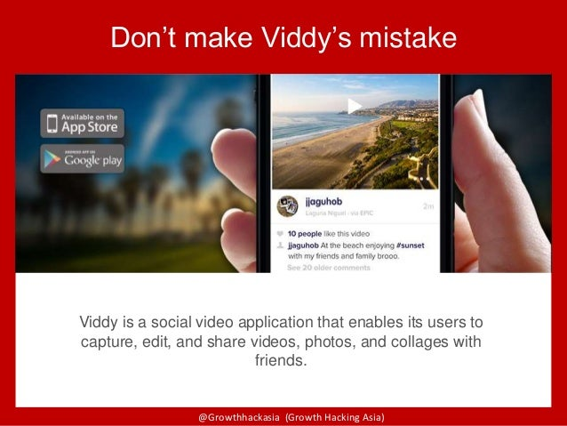 @Growthhackasia (Growth Hacking Asia) Viddy is a social video application that enables its users to capture, edit, and sha...