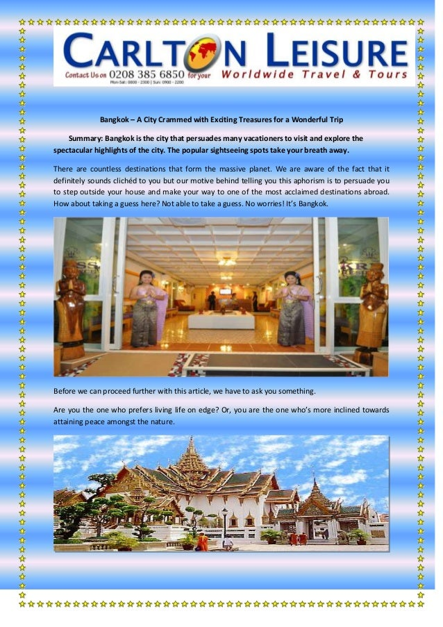 Bangkok – A City Crammed with Exciting Treasures for a Wonderful Trip    Summary: Bangkok is the city that persuades many ...