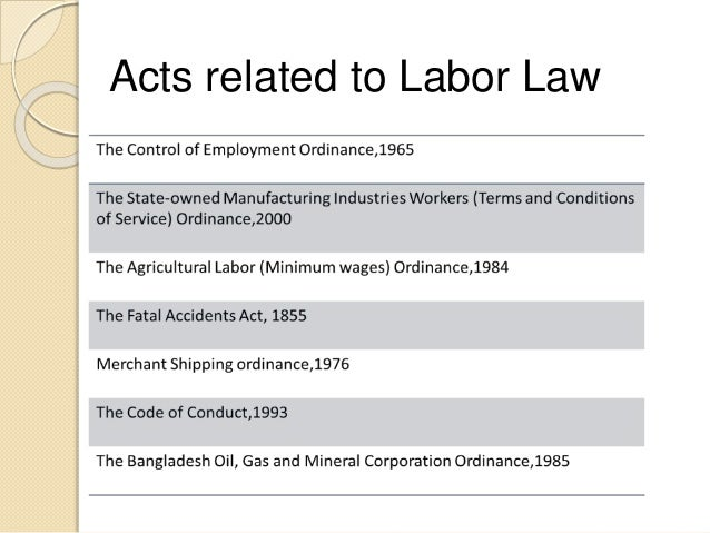 bangladesh employment law Bangladesh - working conditions follow city-datacom founder on our forum or in 1995-96 only 124 percent of the labor force had formal employment as the epz is exempted from certain labor laws.