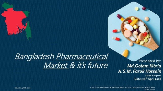 Bangladesh Pharmaceutical Market & It's Future (for non pharma backgr…