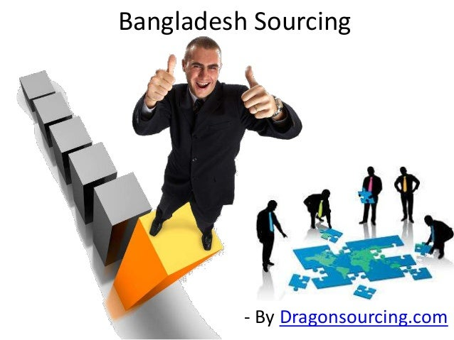 Bangladesh Sourcing - By Dragonsourcing.com