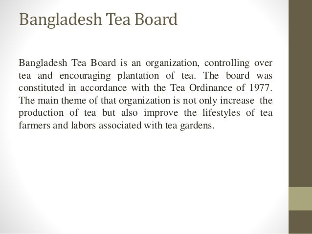 tea industry in bangladesh Bangladesh is one of the largest tea contributors among south asian countries in  world's tea market as well as a good consumer of tea the very future of tea.